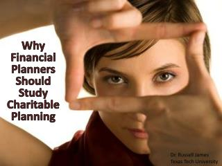 Why Financial Planners Should Study Charitable Planning