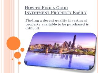 How to Find a Good Investment Property Easily