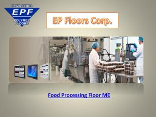 Food Processing Floor ME
