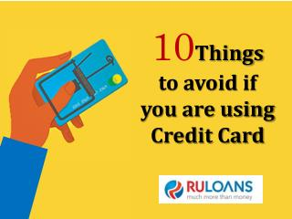 10 Things to avoid if you are using credit card - Ruloans