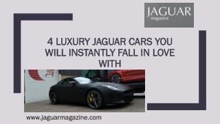 4 Luxury Jaguar Cars You Will Instantly Fall in Love With