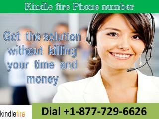 Kindle fire Phone Number call 1-877-729-6626
