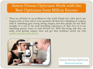 Simon Donne Opticians Work with the Best Opticians from Milton Keynes