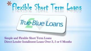 Flexible Short Term Loans