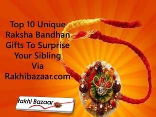Top 10 Unique Raksha Bandhan Gifts To Surprise Your Sibling