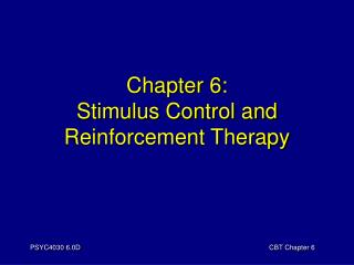 Chapter 6: Stimulus Control and Reinforcement Therapy
