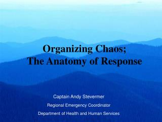 Organizing Chaos; The Anatomy of Response