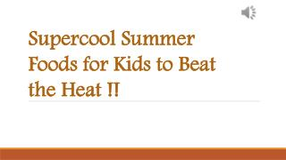 Supercool Summer Foods for Kids to Beat the Heat !!