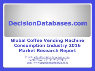 Global Coffee Vending Machine Consumption Industry Share and 2021 Forecasts Analysis