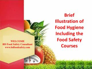 Brief illustration of food hygiene including the food safety courses