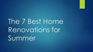 The 7 Best Home Renovations for Summer