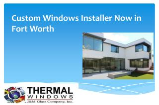 Custom Windows Installer Now in Fort Worth