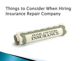 Things to Consider When Hiring Insurance Repair Company