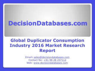 Duplicator Consumption Industry 2016: Global Market Outlook