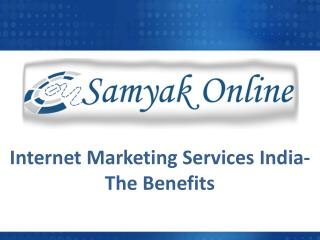 Internet Marketing Services India-The Benefits