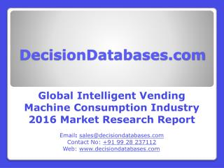 Worldwide Intelligent Vending Machine Consumption Market Forecasts to 2021