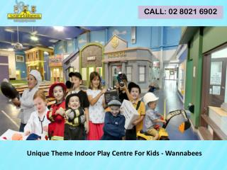 Unique Theme Indoor Play Centre For Kids – Wannabees