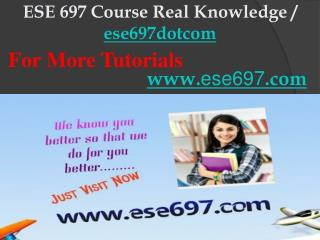 ESE 697 Course Real Knowledge / ese697dotcom