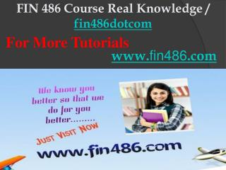 FIN 486 Course Real Knowledge / fin486dotcom