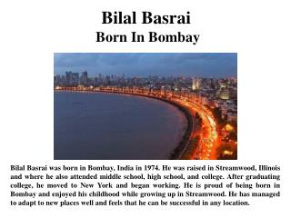 Bilal Basrai  Born In Bombay