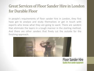 Great Services of Floor Sander Hire in London for Durable Floor