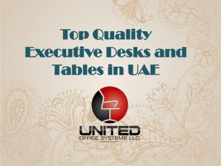 Top Quality Executive Desks and Tables in UAE