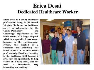 Erica Desai  Dedicated Healthcare Worker