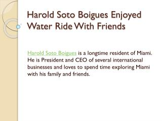 Harold Soto Boigues Enjoyed Water Ride With Friends