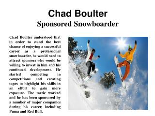 Chad Boulter   Sponsored Snowboarder