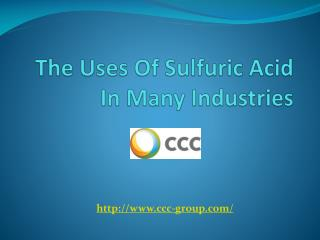 The Uses Of Sulfuric Acid In Many Industries