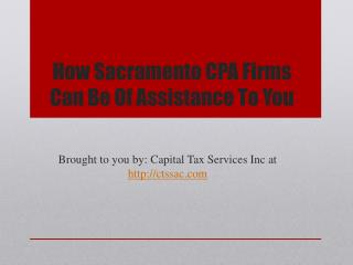 How Sacramento CPA Firms Can Be Of Assistance To You