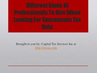 Different Kinds Of Professionals To Hire When Looking For Sacramento Tax Help
