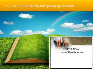 SEC 460 GUIDES Learn by Doing/sec460guides.com