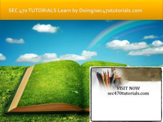 SEC 470 TUTORIALS Learn by Doing/sec470tutorials.com