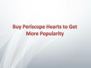 Buy Periscope Hearts – Increase your Market Value