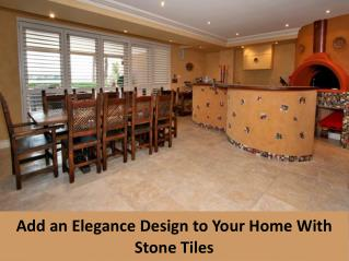 Add an Elegance Design to Your Home With Stone Tiles