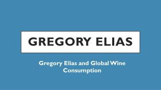 Gregory Elias and Global Wine Consumption