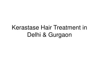 Kerastase Hair Treatment in Delhi & Gurgaon