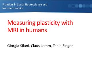 Measuring plasticity with MRI in humans