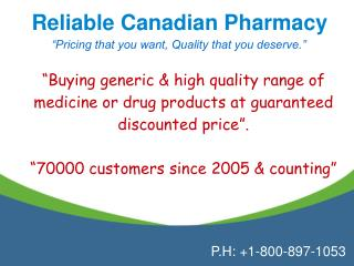 Reliable Canadian Pharmacy is the largest and most reliable online pharmacy store from Canada. Where you can buy Canadia