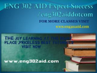 ENG 302 AID Expect Success eng302aiddotcom