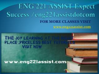 ENG 221 ASSIST Expect Success eng221assistdotcom