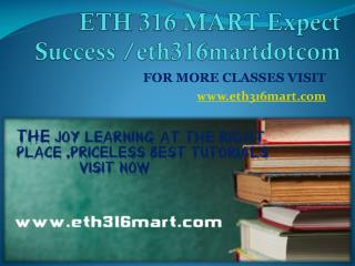ETH 316 MART Expect Success eth316martdotcom