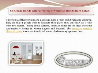 Concorde Blinds Offer a Variety of Venetian Blinds from Luton