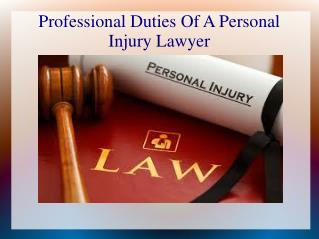 Professional Duties Of A Personal Injury Lawyer