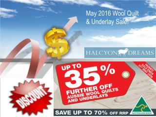 May 2016 Wool Quilt and Underlay Sale - Halcyon Dreams Pty. Ltd.
