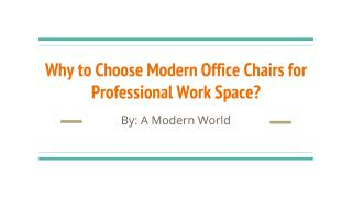 Why to Choose Modern Office Chairs for Professional Work Space?