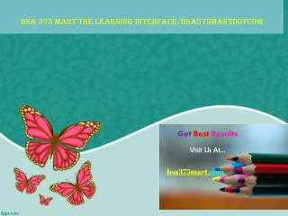 BSA 375 MART The learning interface/bsa375martdotcom