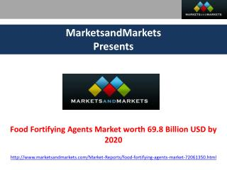 Food Fortifying Agents Market worth 69.8 Billion USD by 2020