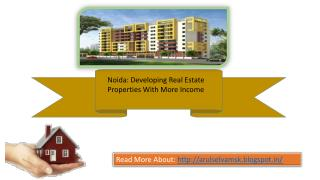 Noida: Developing Real Estate Properties With More Income